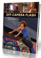 Книга Off-Camera Flash: Creative Techniques for Digital Photographers