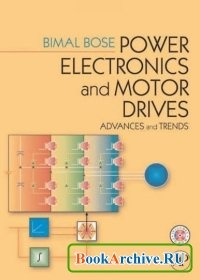 Книга Power Electronics And Motor Drives: Advances and Trends