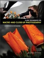 Книга Flash Techniques for Macro and Close-Up Photography: A Guide for Digital Photographers (2011) PDF книги: pdf   18Мб