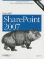 Книга Essential SharePoint 2007: A Practical Guide for Users, Administrators and...