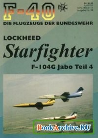 Книга Lockheed Starfighter F-104G Jabo Teil 4 (F-40 Flugzeuge Der Bundeswehr 38).