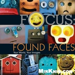 Книга Focus: Found Faces: Your World, Your Images
