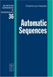 Книга Automatic Sequences (De Gruyter Expositions in Mathematics, 36)
