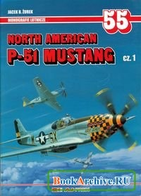 Книга North American P-51 Mustang cz. 1 (Monografie Lotnicze 55).