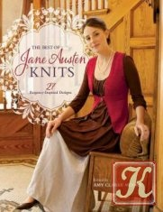Книга The Best Of Jane Austen Knits: 27 Regency-Inspired Designs