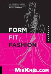Книга Form, Fit, Fashion: All the Details Fashion Designers Need to Know But Can Never Find