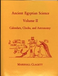 Книга Ancient Egyptian Science. Volume Two: Calendars, Clocks, and Astronomy