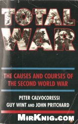 Книга Total War - The Causes and Courses of the Second World War