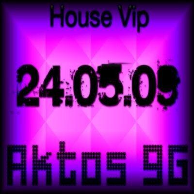 House vip(24.05.09)