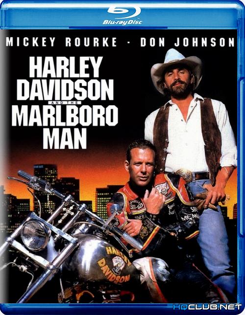Харлей Дэвидсон и ковбой Мальборо / Harley Davidson and the Marlboro Man (1991/BDRip/HDRip) + WEB-DL 720p