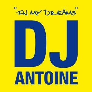 DJ Antoine - In My Dreams