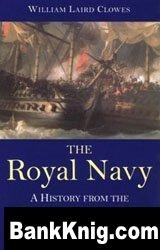 Книга The Royal Navy: A History From The Earliest Times To 1900 Vol.II