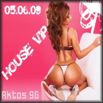 House Vip(05.06.09)
