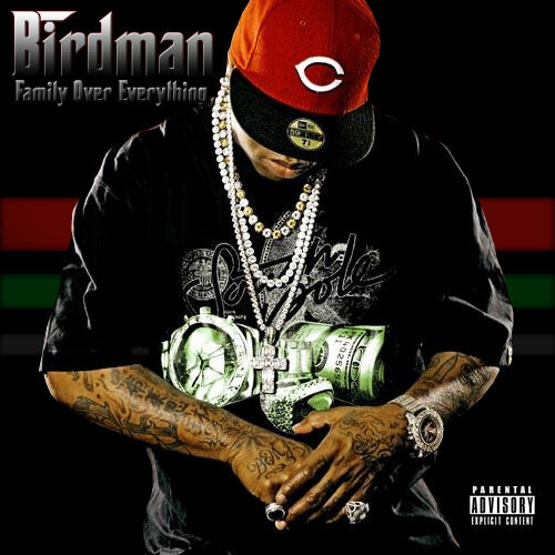 Birdman - Family Over Everything - Mixtape Evoluti ...