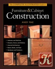 Книга Книга The Complete Illustrated Guide to Furniture & Cabinet Construction