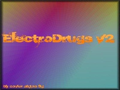ElectroDrugs v2 (2009)