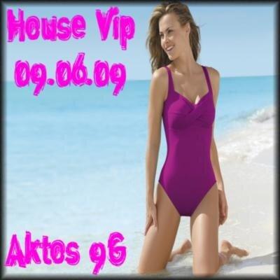 House Vip(09.06.09)
