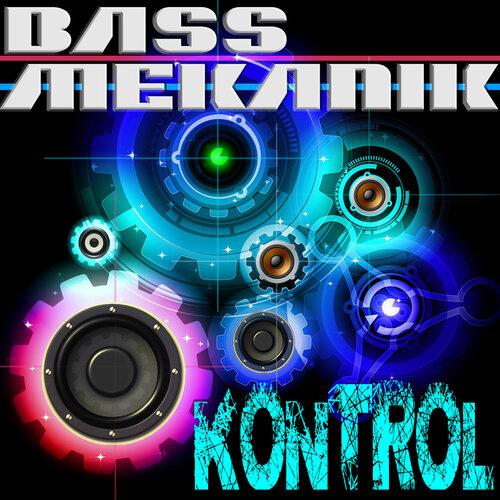 Bass Mekanik - Kontrol (2012) FLAC