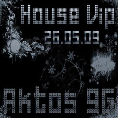 House vip(26.05.09)