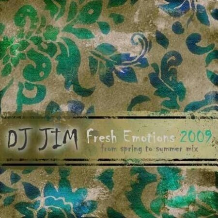 DJ JIM - Fresh Emotions 2009