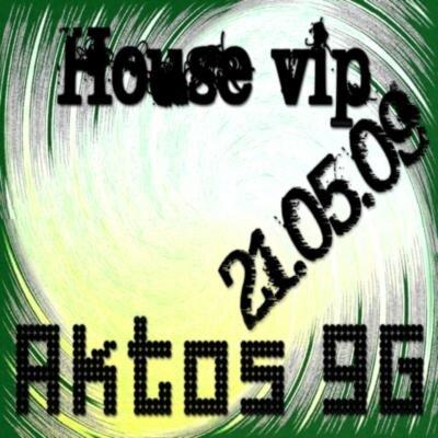 House vip(21.05.09)