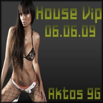 House Vip(06.06.09)