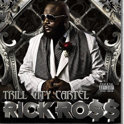 Rick Ross - Trill City Cartel - Mixtape Evolution