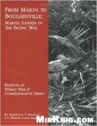 Книга From Makin To Bougainville Marine Raiders In The Pacific War