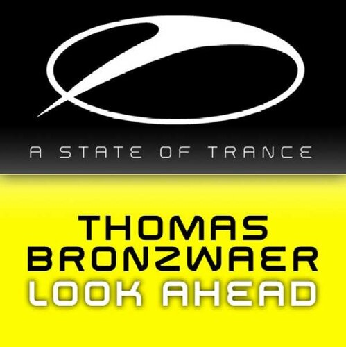 Thomas Bronzwaer - Look Ahead (ASOT 128) (2009)