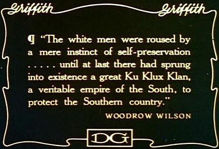 """Слова президента Вудро Вильсона из фильма """" Рождение Нации"""" 1915 г.,о том, что великий Ку-клукс-клан — защитник белой расы на Юге страны"""