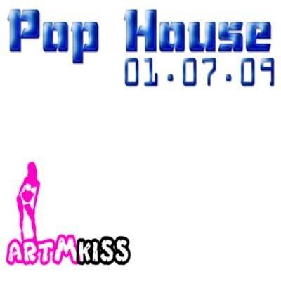 Pop House(01.07.09)