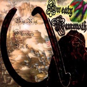 Sweaty Mammoth > Big Rig Classics vol. 6  (2015)