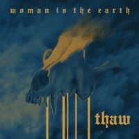 Woman Is The Earth >  Thaw [ep] (2017)
