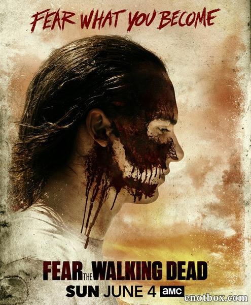 Бойтесь ходячих мертвецов / Fear the Walking Dead - Полный 3 сезон [2017, WEB-DLRip | WEB-DL 1080p] (LostFilm | AMC)