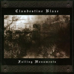 Clandestine Blaze >  Falling Monuments (2010)