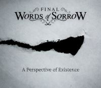 Final Words Of Sorrow >  A Perspective Of Existence (2017)