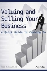 Книга Valuing and Selling Your Business: A Quick Guide to Cashing In