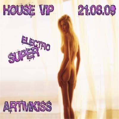 House Vip(21.08.09)