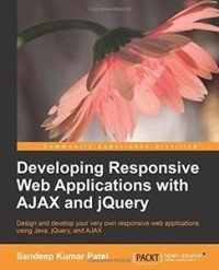 Книга Developing Responsive Web Applications with AJAX and jQuery