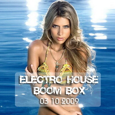 Electro-House Boom BOX (03.10.2009)