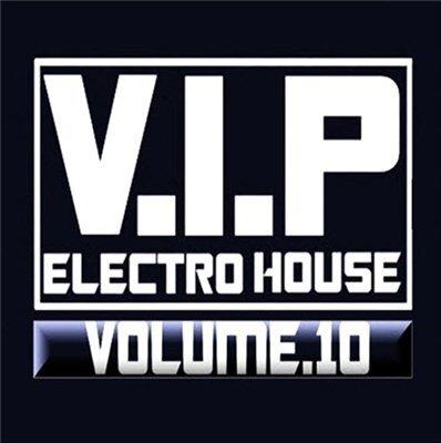 V.I.P - Electro House. Vol.10 (2009)