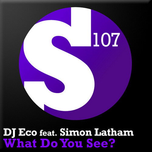 DJ Eco feat Simon Latham-What Do You See