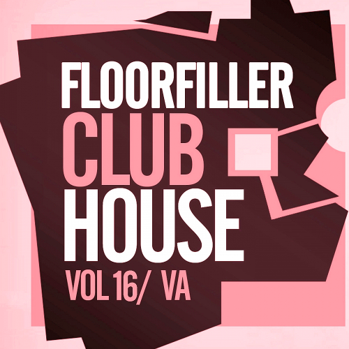 Floorfiller Club House Vol. 16 (2017)