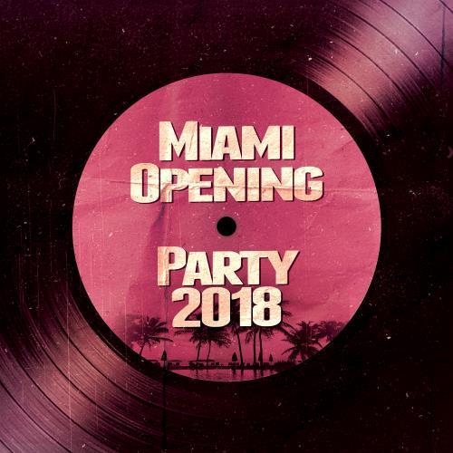 VA - Miami Opening Party 2018 (2018)