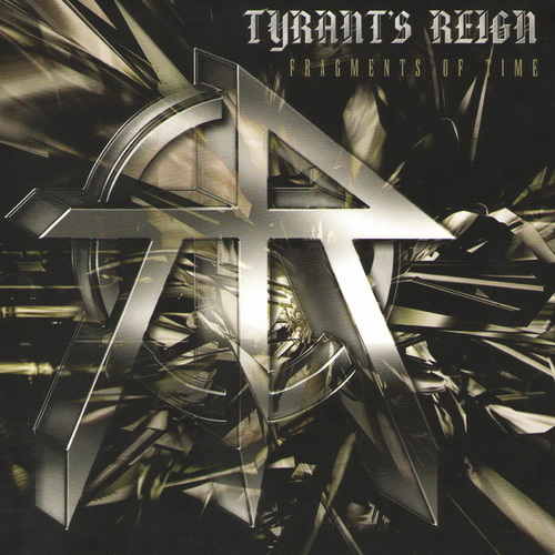 Tyrant's Reign - 1988-89 - Fragments Of Time [2017, Dissonance Productions, DISS080CDD, UK]