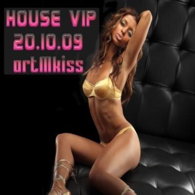 House Vip(20.10.09)