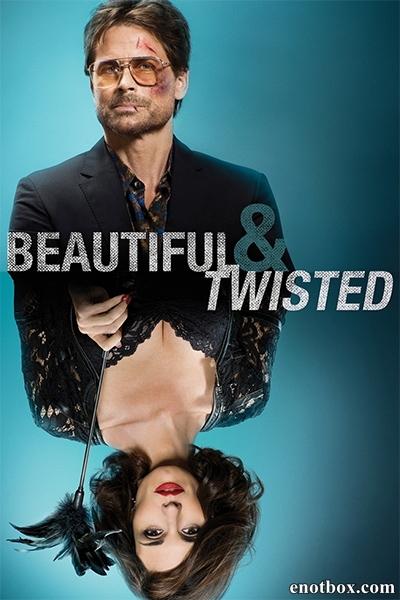 Красивая и Безумная / Beautiful & Twisted (2015/WEB-DL/WEB-DLRip)