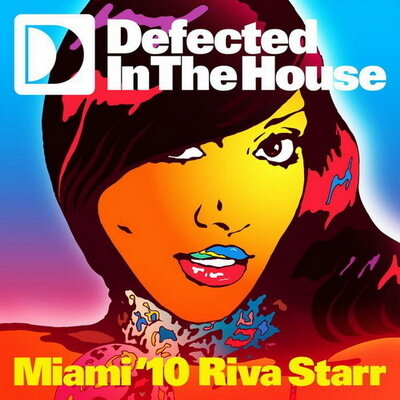 Defected In The House Miami'10 (Mixed by Riva Starr)
