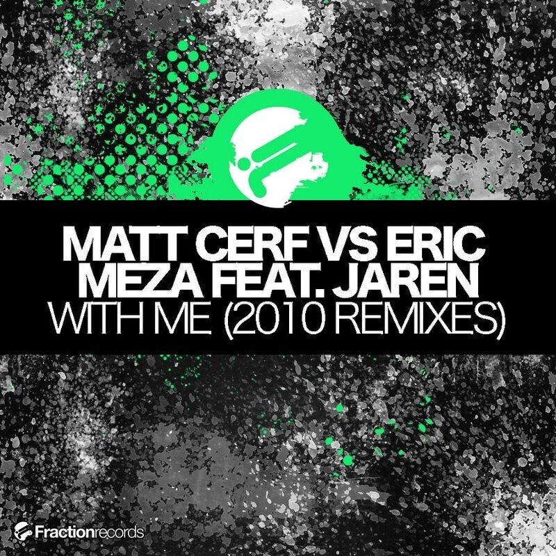 Matt Cerf vs. Eric Meza feat. Jaren - With Me (2010 Remixes)