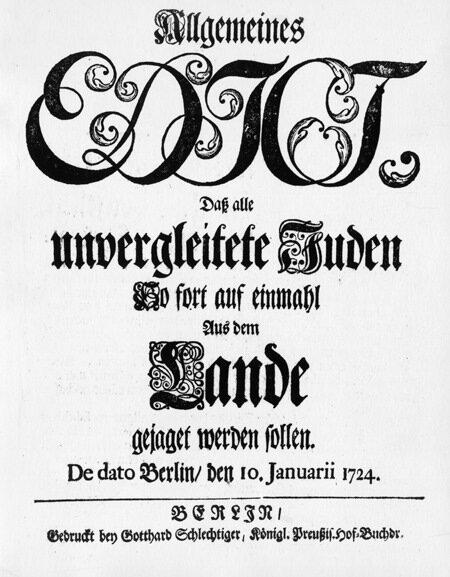 Preussisches Edikt: Alle unvergleitete Juden sollen sofort aus dem Lande gejagt werden (10. Januar 1724)